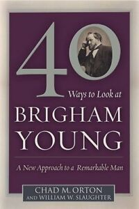 40-Ways-to-Look-at-Brigham-Young-A-New-Approach-t