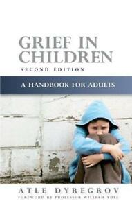 Grief-in-Children-A-Handbook-for-Adults-by-Atle-Dyregrov-Paperback-Book-978
