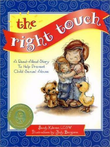 The Right Touch: A Read-Aloud Story to Help Prevent Child Sexual Abuse (Jody Be