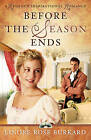Before the Season Ends by Linore Rose Burkard (Paperback, 2008)