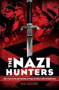 Nazi-Hunters-How-a-Team-of-Spies-and-Survivors-Captured-the-World-039-s-Most-Notor