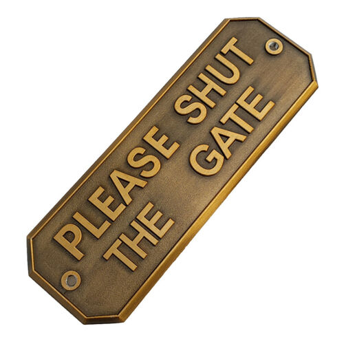 Solid Metal Plaques Sign PLEASE SHUT THE GATE Polished Plate with Scews US