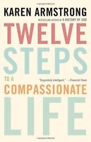 Twelve Steps To A Compassionate Life By Karen Armstrong, (paperback), Anchor , N on sale