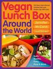 Vegan Lunch Box Around the World: 125 Easy, International Lunches Kids and Grown-Ups Will Love! by Jennifer McCann (Paperback, 2009)