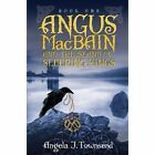 Angus Macbain and the Island of Sleeping Kings by Angela J Townsend (Paperback / softback, 2013)