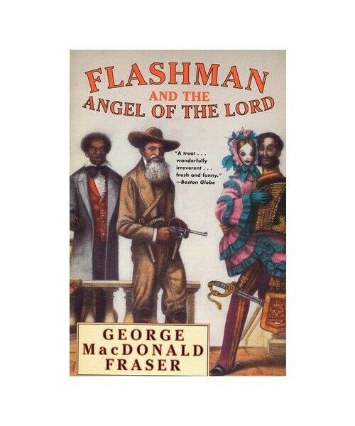 "George MacDonald Fraser ""Flashman and the Angel of the Lord"""