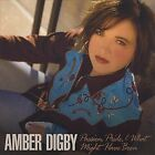 Passion, Pride and What Might Have Been by Amber Digby (CD, Jan-2008, Heart of Texas Records)