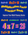 Multiplication Facts Practice Book: Improve Your Math Fluency Series by Chris McMullen Ph D (Paperback / softback, 2009)