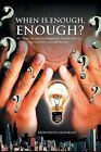 When Is Enough, Enough?: Ten Things Any Aspiring Entrepreneur Needs to Know to Start and Run a Successful Business by Morongwa Makakane (Paperback / softback, 2013)