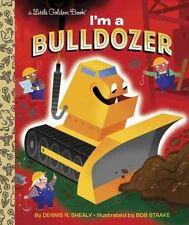 Little Golden Book: I'm a Bulldozer by Dennis Shealy (2015, Picture Book)