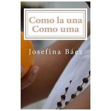 Como la una Como Uma by Josefina Baez (2013, Paperback)