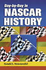 Day-by-Day in NASCAR History by Ronald L. Meinstereifel (Paperback, 2004)