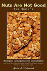 Nuts Are Not Good for Humans: Biological Consequences of Consumption by Kevin Muhammad (Paperback / softback, 2001)