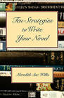 Ten Strategies to Write Your Novel by Meredith Sue Willis (Paperback / softback, 2010)