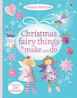 Christmas Fairy Things to Make and Do by Rebecca Gilpin (Paperback, 2013)