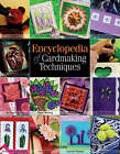 Encyclopedia of Cardmaking Techniques by Julie Hickey, Polly Pinder, Carol Wallis, Michelle Powell, Candida Woolhouse, Ann Cox (Paperback, 2007)