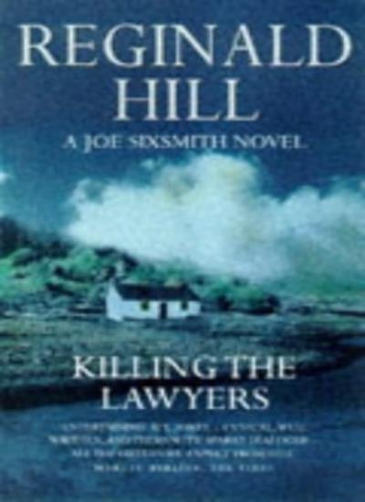 Killing the Lawyers: A Joe Sixsmith Novel By Reginald Hill. 9780006499015