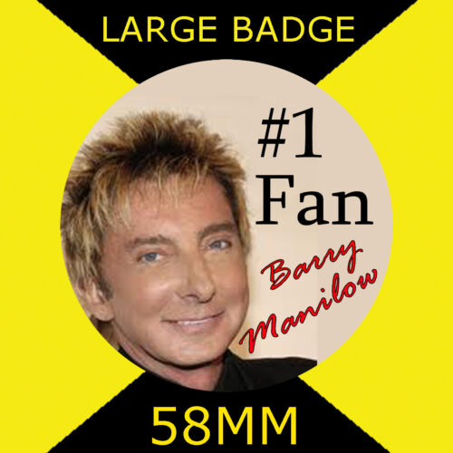 LARGE BADGE 58mm NUMBER 1 FAN BARRY MANILOW