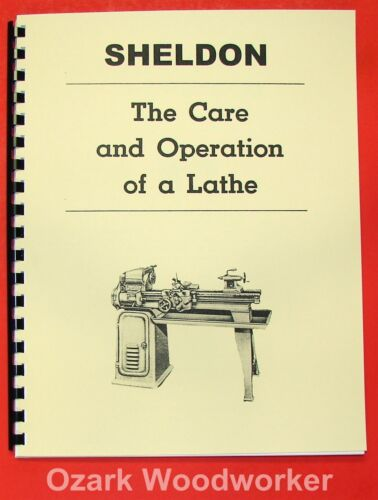 SHELDON The Care and Operation of a Lathe Operator/'s Manual Book 0830