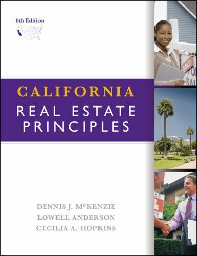 California Real Estate Principles by Dennis J. McKenzie, Lowell Anderson, Cecili