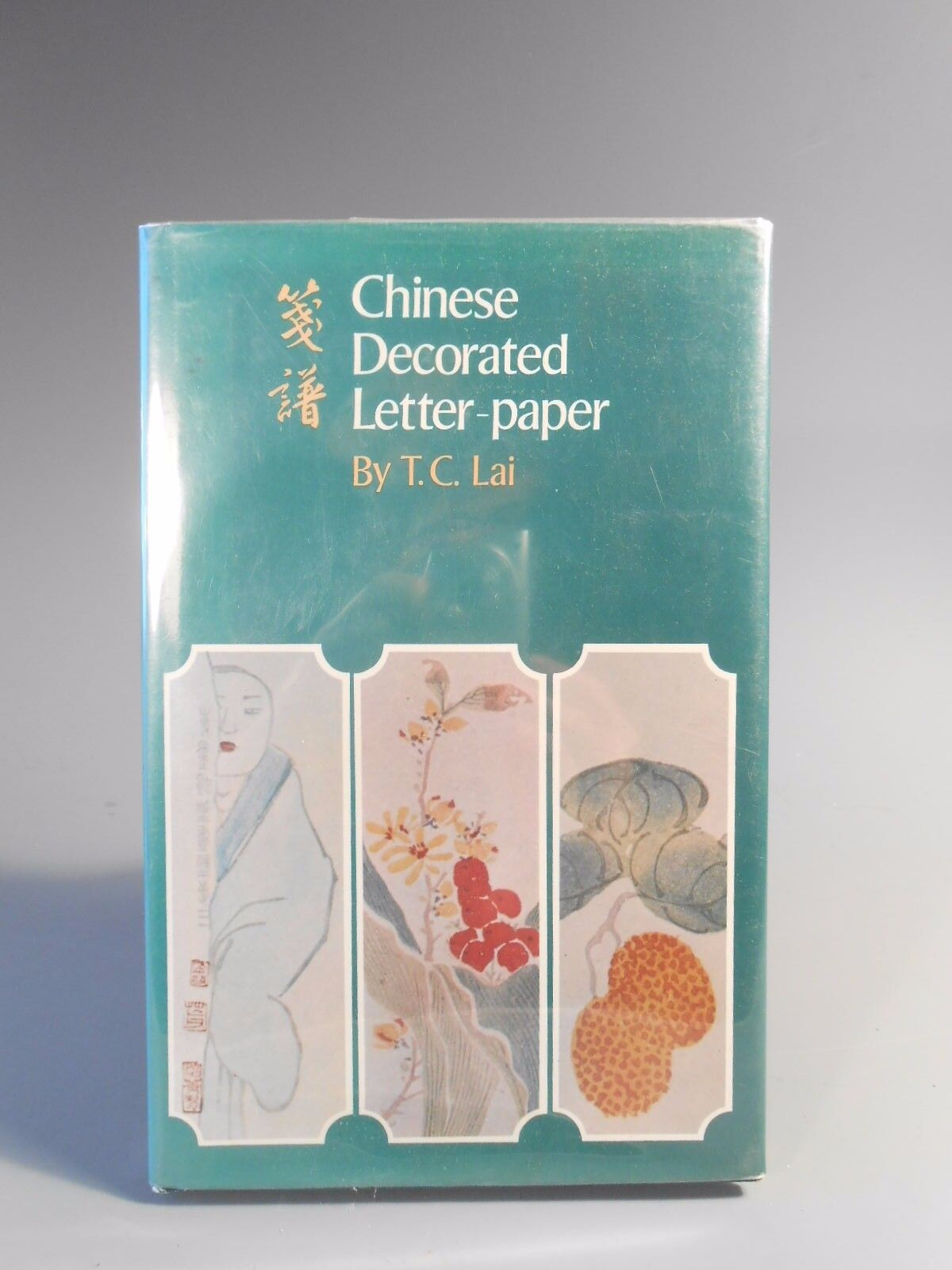 Chinese Decorated Letter-paper By T.C. Lai Hardcover Edition 138 ...