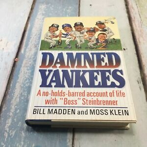 Damned Yankees by Bill Madden, Moss Klein - 1st Printing - Hardcover DJ 1990