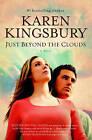 Just Beyond the Clouds by Karen Kingsbury (Paperback, 2007)