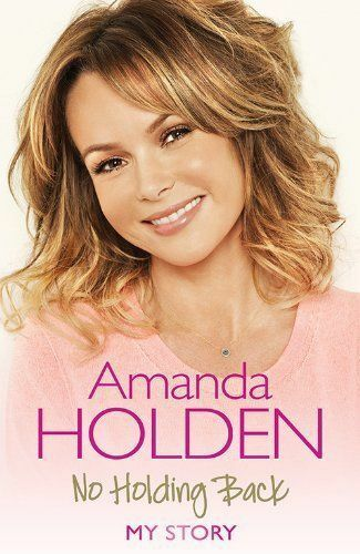 """""""AS NEW"""" No Holding Back: My Story, Holden, Amanda, Book"""