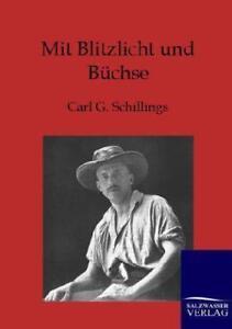 Mit-Blitzlicht-und-Buechse-von-Carl-G-Schillings-2012-Taschenbuch