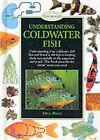 Understanding Coldwater Fish by Dick Mills (Hardback, 2000)