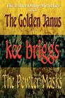 Golden Janus & The Pewter Masks 9780595442799 by Kee Briggs Book