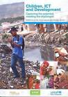 Children, ICT and Development: Capturing the Potential, Meeting the Challenges by United Nations: Children's Fund (Paperback, 2015)