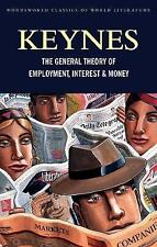 The General Theory of Employment, Interest and Money: with The Economic Conseque