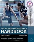 The Fitness Instructor's Handbook: A Complete Guide to Health and Fitness by Morc Coulson (Paperback, 2017)