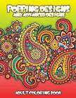 Popping Designs & Advanced Designs Adult Coloring Book by Lilt Kids Coloring Books (Paperback / softback, 2014)