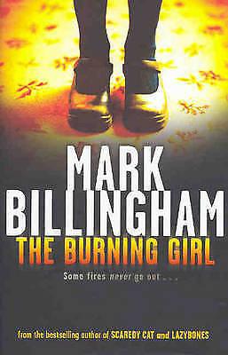 """""""AS NEW"""" The Burning Girl (Tom Thorne Novels), Billingham, Mark, Book"""