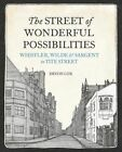 The Street of Wonderful Possibilities: Whistler, Wilde and Sargent in Tite Street by Devon Cox (Hardback, 2015)