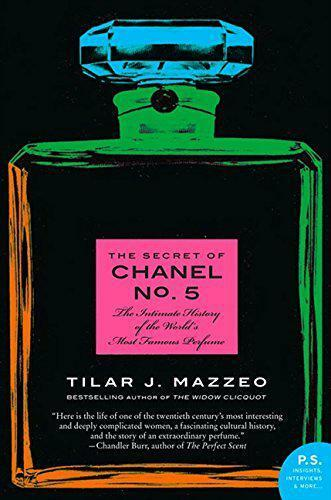 THE SECRET DE CHANEL N º 5: El INTIMATE HISTORY OF THE WORLD ´s Most FAMOSO Perf