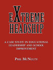 Extreme Headship: A Case Study in Educational Leadership and School Improvement by Philip McNulty (Paperback, 2005)