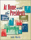 At Home with the Presidents by Juddi Morris (Paperback, 1999)