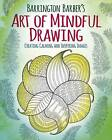 The Art of Mindful Drawing by Thomas Canavan (Paperback / softback, 2016)