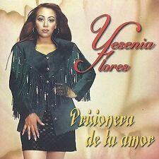 Prisionera de Tu Amor by Yesenia Flores (CD, May-2003, Fonovisa)