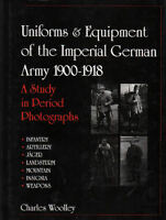 Uniforms & Equipment Of The Imperial German Army 1900-1918: Period Photographs