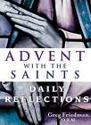 Advent with the Saints: Daily Reflections by Greg Friedman (Paperback, 2011)