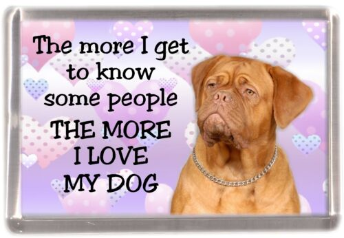 "Dogue de Bordeaux Fridge Magnet /""THE MORE I LOVE MY DOG/""  by Starprint"