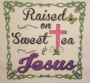 eba23b4b6 Image is loading CHRISTIAN-OUTFITTERS-I-WAS-RAISED-ON-SWEET-TEA-