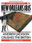 New Orleans 1815: Andrew Jackson Crushes the British by Tim Pickles (Paperback, 1994)