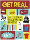 Get Real: What Kind of World are You Buying? by Mara Rockliff (Paperback, 2010)