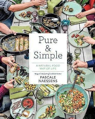 1 of 1 - Pure and Simple: Natural Food for Health and Happiness:  Eat Well, Feel...