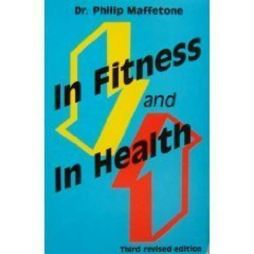 In Fitness and in Health by Maffetone, Philip B. 1